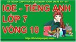 IOE__English_Grade_7___Tieng_Anh_Lop_9_Vong_10__Nam_2017.jpg
