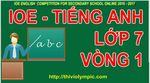IOE__English_Grade_7___Tieng_Anh_Lop_7_Vong_1__Nam_2017.jpg